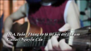 (H.A.Tuấn) Tháng tư là lời nói dối của em - Solo Fingerstyle Guitar | Nguyễn Cẩn (Tab available)
