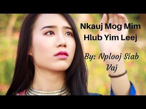 New song 2018 Nkauj Mog Mim Hlub Yim Leej : By Nplooj Siab Vaj.  The original. thumbnail