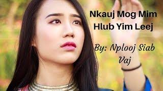 New song 2018 Nkauj Mog Mim Hlub Yim Leej : By Nplooj Siab Vaj. The original.