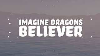 Imagine Dragons - Believer (Lyrics) 🎵