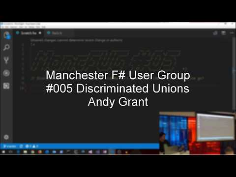 MancFUG #005 - Discriminated unions, or, where did my null/ guards/ validation/ polymorphism go