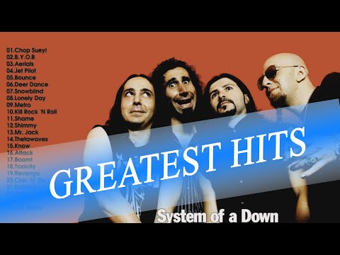 System of a down greatest hits - system of a down playlist