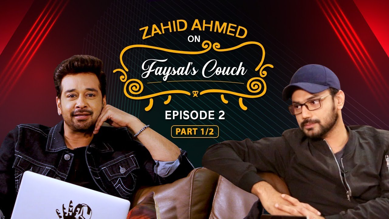 Zahid Ahmed on Faysal's Couch - Episode 2 (Part 1) | Faysal Quraishi and Zahid Ahmed