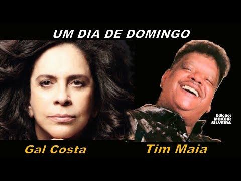 UM DIA DE DOMINGO (letra e vídeo) com GAL COSTA e TIM MAIA, vídeo MOACIR SILVEIRA
