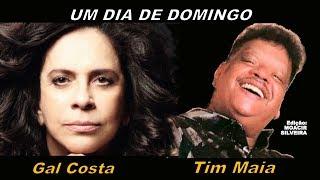 UM DIA DE DOMINGO (letra e vídeo) com GAL COSTA e TIM MAIA,...