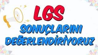 LGS Sonuçlarını Değerlendiriyoruz!