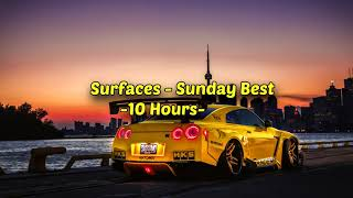 Surfaces - Sunday Best - 10 Hours