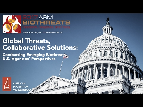 Global Threats, Collaborative Solutions - Combatting Emerging Biothreats, U.S. Agencies Perspectives
