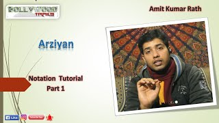 Arziyan || Delhi 6 || Notation Tutorial || Part 1 || Amit Kumar Rath