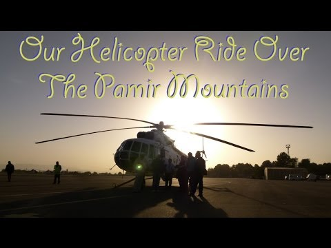 A Helicopter Ride Over The Pamir Mountains!