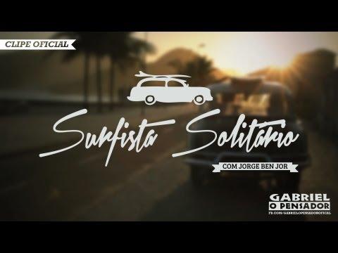 Gabriel o Pensador - Surfista Solitário (com Jorge Ben Jor) - Clipe Oficial