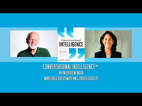 Conversational Intelligence®: An Interview with Marshall Goldsmith and Judith Glaser