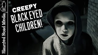 Black Eyed Children! Who Are They?