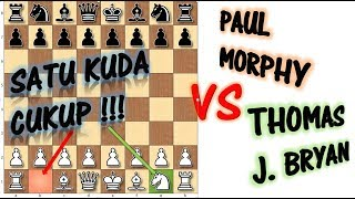 Paul Morphy | Main Dengan Satu Kuda