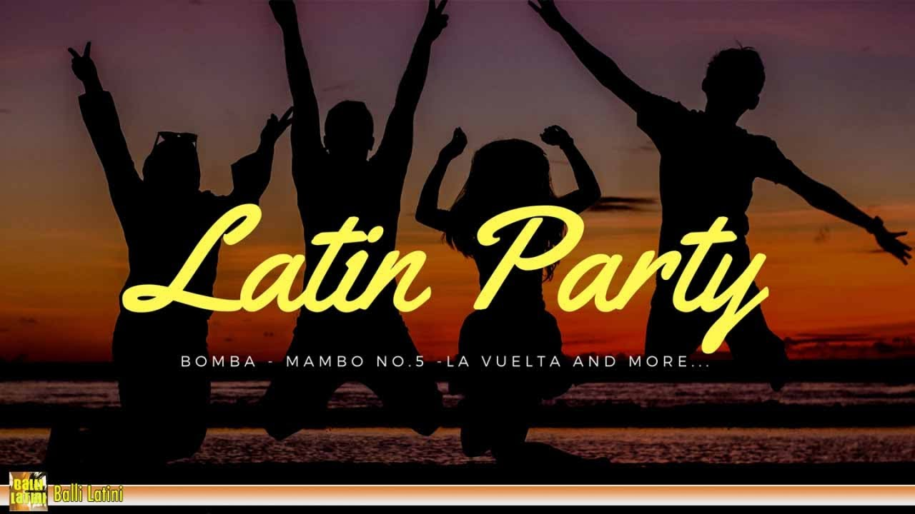 Download Latin Party - Fiesta Latina | Best Latin Dance, Mambo, Salsa, Menehito...
