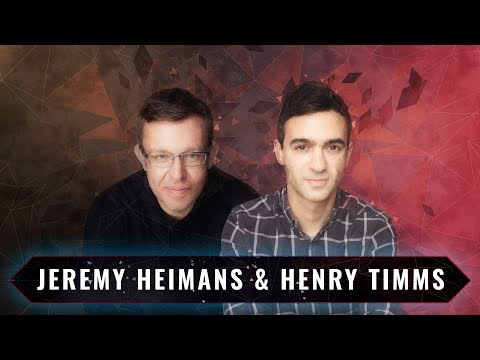 Power in the 21st Century. What are the Forces Reshaping Society? | Jeremy Heimans and Henry Timms