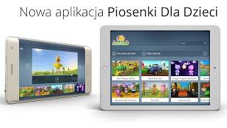 Nowa aplikacja Piosenki Dla Dzieci