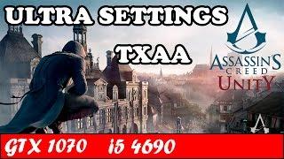 Assassin's Creed Unity (Ultra Settings) (TXAA) | GTX 1070 + i5 4690 [1080p 60fps]