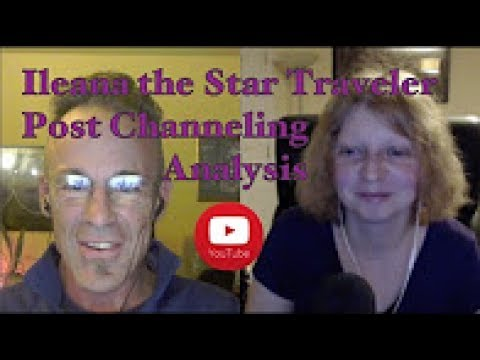 Ileana the Star Traveler Post SSP & ICC Channeling Analysis 27 May 2017