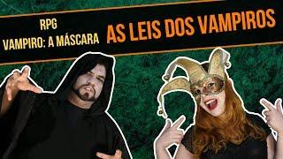 RPG - Vampiro: A Máscara - Leis dos Vampiros