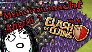 Meine Frau macht einen Angriff ? [Clash of Clans] Facecam [ GER ]