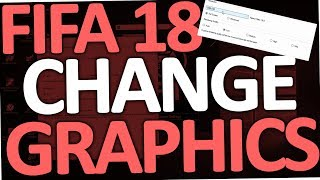 Fifa 18 - How to change Graphics Settings (on PC)