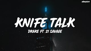 Drake - Knife Talk (Lyrics) ft. 21 Savage, Project Pat