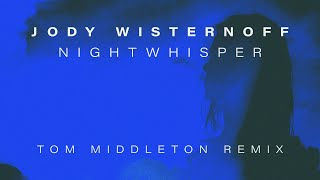 Jody Wisternoff & James Grant - Nightwhisper (Tom Middleton Remix)