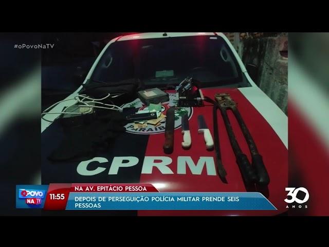 Depois de perseguição, Polícia Militar prende seis pessoas na Epitácio Pessoa- O Povo na TV