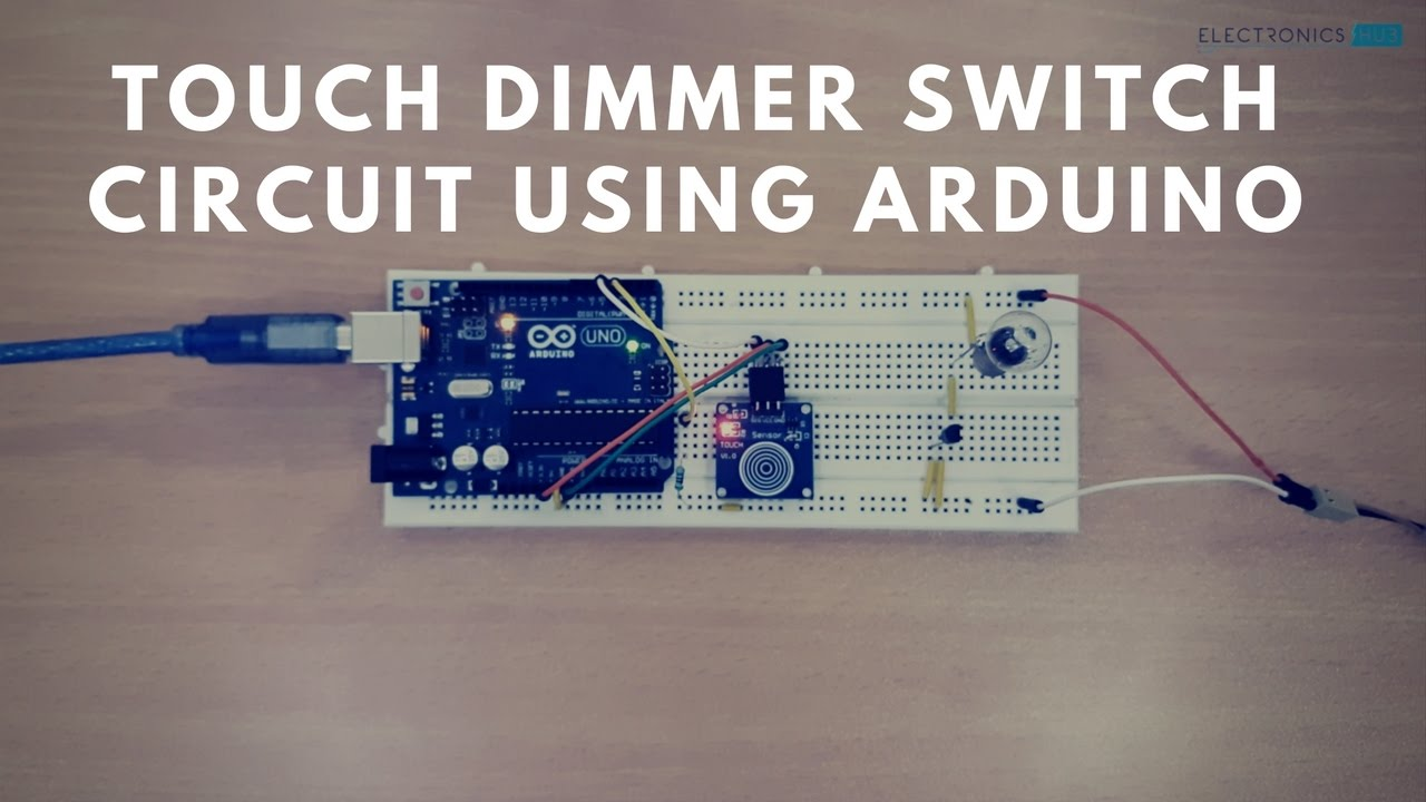 Touch Dimmer Switch Circuit Using Arduino Youtube