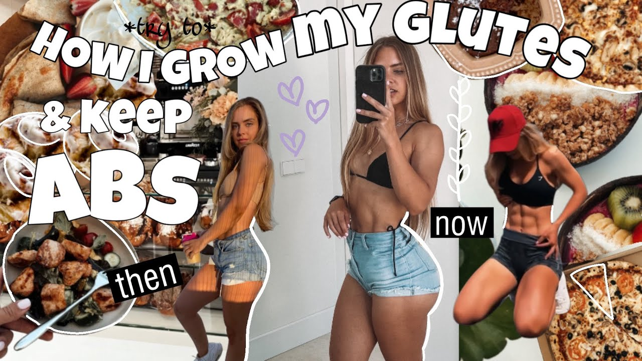 How I *try to* GROW GLUTES & keep abs?
