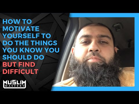 Islamic Motivational Videos in English - Motivate Yourself to Do What You Should Do