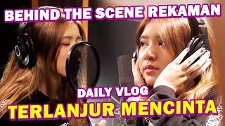 PROSES REKAMAN TIARA DI LAGU 'MAAFKAN AKU' TERLANJUR MENCINTA | Daily Vlogwidth=