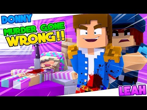 Minecraft - CRAZY DONNY KILLED THE WRONG PERSON - MURDER MYSTERY - Donny & Leah Games