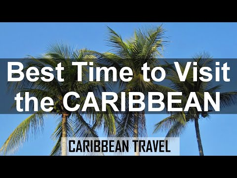 Best Time to Visit the Caribbean for Vacation