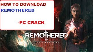 How to download Remothered Tormented Fathers in PC | PC CRACK