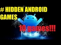 2017 || 10 Hidden games on Android Phone!!!