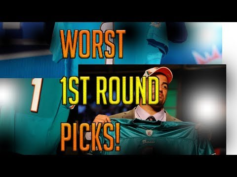 THE MIAMI DOLPHINS 5 WORST FIRST ROUND DRAFT PICKS OF THE LAST 20 YEARS!