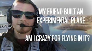 Mon ami a construit un avion expérimental...suis-je fou pour voler en elle?