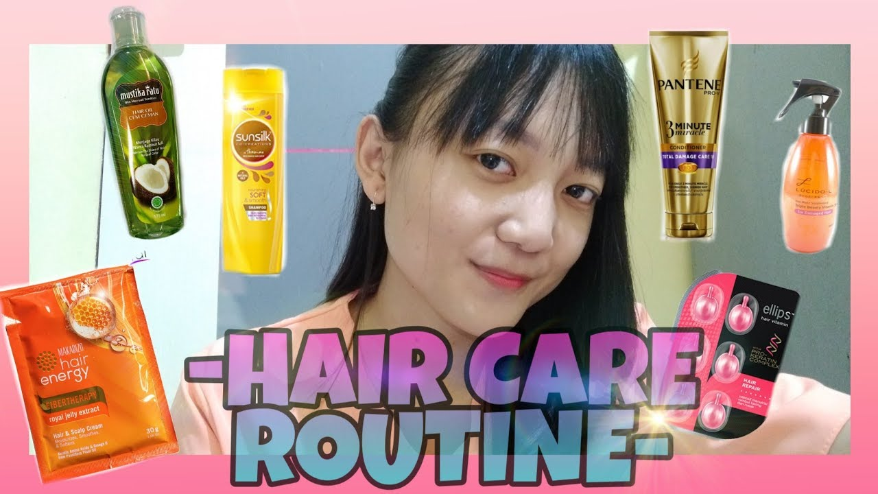 Hair Care Routine Bye Bye Rambut Rusak Youtube