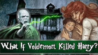 What If Voldemort Killed Baby Harry In Godric