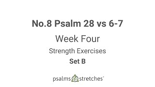No.8 Psalm 28 vs 6-7 Week 4 Set B