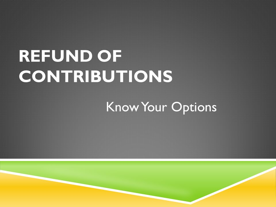 Refund of Contributions