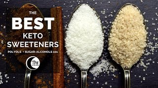 Polyols & Sugar-Alcohols 101 | The Best Keto Sweeteners