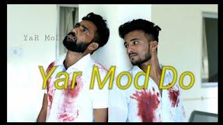 yaar-mod-do-full-song-guru-randhawa-millind-gaba-t-series-yaara-teri-yaari