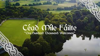 Cead Mile Failte (One Hundred Thousand Welcomes)