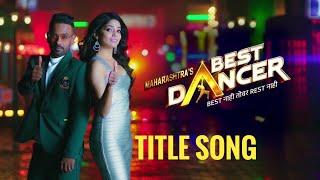 Maharashtra's Best Dancer   Official Title Song   Sony Marathi   Adil Prashant