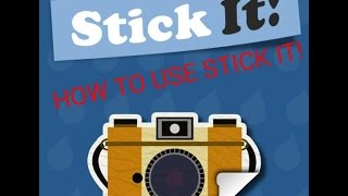 How to use stick it ! app [TUTORIAL]