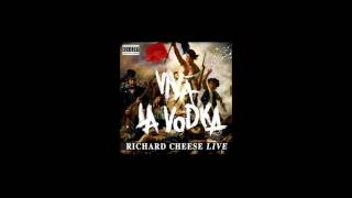 "Richard Cheese ""Crazy Bitch"" (from 2009 ""Viva La Vodka"" album)"