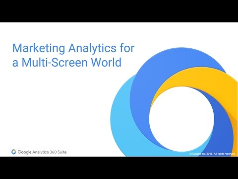 GA 360 Suite Overview: Marketing Analytics for a Multi-Screen World